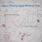 CD cover for Cherry Picking Apple Blossom Time by David Greenberger with music by Paul Cebar, 2009